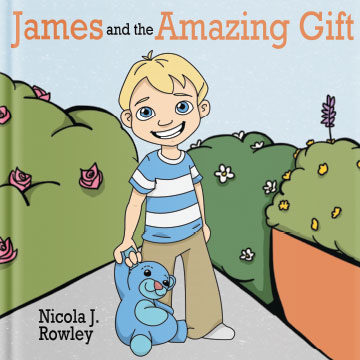 Children's Book James and the Amazing Gift by Nicola J. Rowley