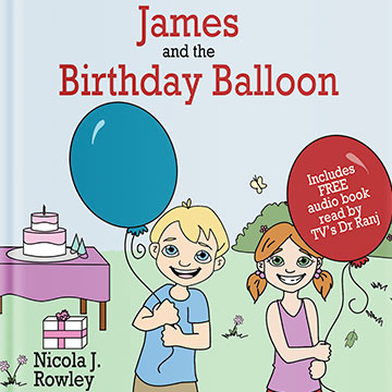 James and the Birthday Balloon by Hersham based children's author Nicola J Rowley